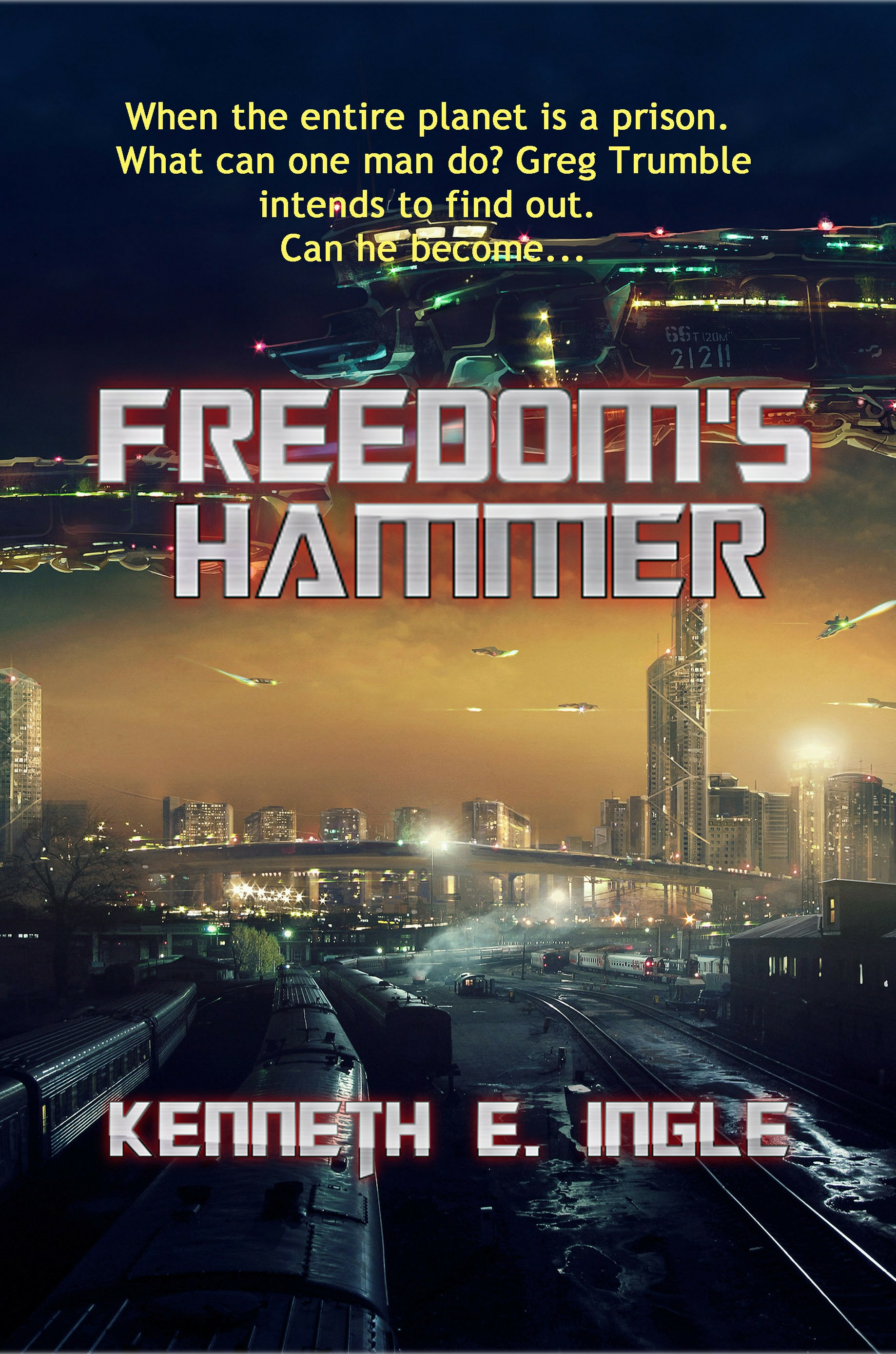 Ken Ingle's Latest Title, Freedom's Hammer
