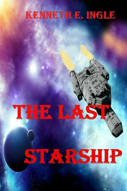 Ken Ingle's Latest Title, The Last Starship